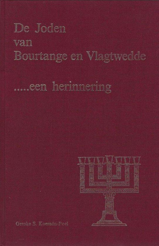 De Joden van Bourtange en Vlagtwedde, ..... een herinnering - Koeman Poel |
