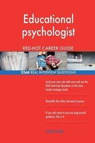 Educational Psychologist Red-Hot Career Guide; 2568 Real Interview Questions