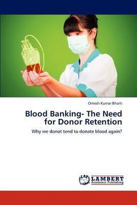 Blood Banking- The Need for Donor Retention