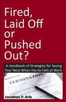 Fired, Laid Off or Pushed Out?