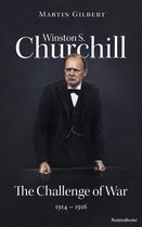 Winston S. Churchill: The Challenge of War, 1914–1916