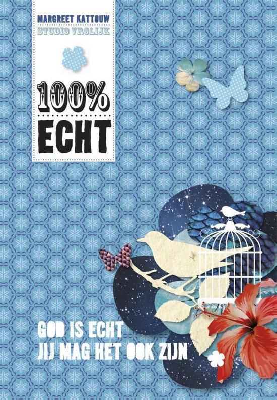 Cover van het boek '100% echt' van Margreet Kattouw