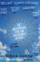 36 Arguments For The Existence Of God (A Work Of Fiction)