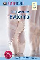 SUPERLESER! Ich werde Ballerina!