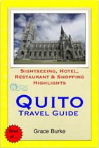 Quito, Ecuador Travel Guide - Sightseeing, Hotel, Restaurant & Shopping Highlights (Illustrated)