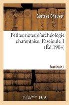 Petites notes d'archeologie charentaise. Fascicule 1