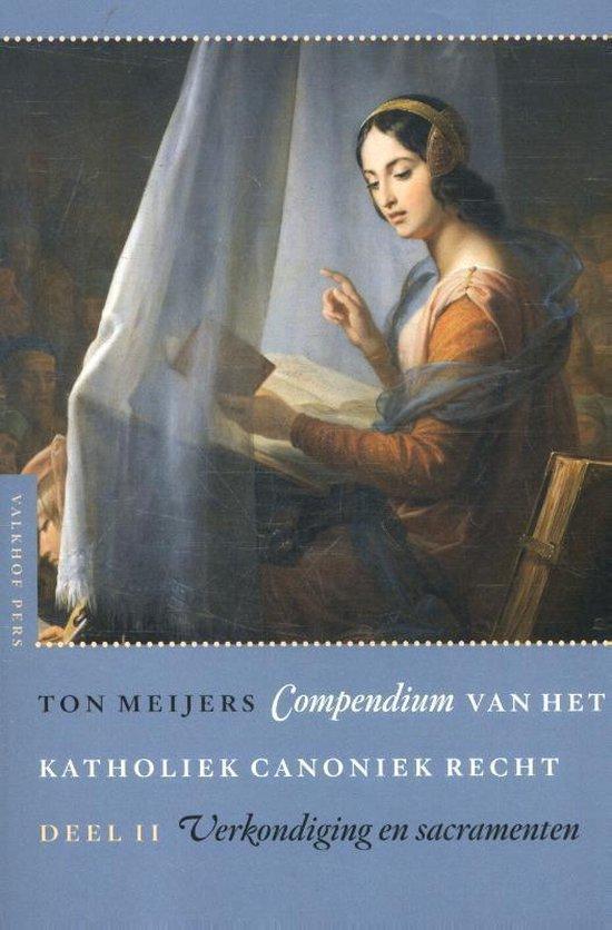 Verkondiging en sacramenten 2 - Compendium van het katholiek canoniek recht - Ton Meijers |