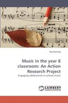 Music in the Year 8 Classroom