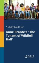 Boek cover A Study Guide for Anne Brontes The Tenant of Wildfell Hall van Cengage Learning Gale