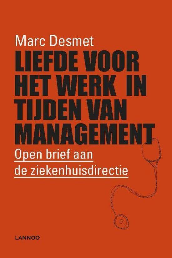 Liefde voor het werk in tijden van management - Marc Desmet  