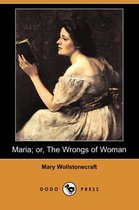 Maria; Or, the Wrongs of Woman (Dodo Press)