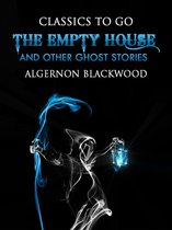Boek cover The Empty House and Other Ghost Stories van Algernon Blackwood
