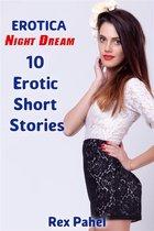 Erotica: Night Dream: 10 Erotic Short Stories
