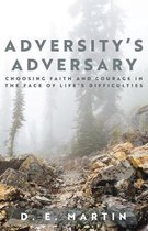 Adversity's Adversary