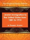 Boek cover Jewish Immigration to the United States from 1881 to 1910 - The Original Classic Edition van Samuel Joseph