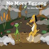 No More Eggnog