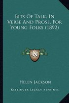Bits of Talk, in Verse and Prose, for Young Folks (1892) Bits of Talk, in Verse and Prose, for Young Folks (1892)