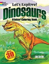 Let's Explore! Dinosaurs Sticker Coloring Book
