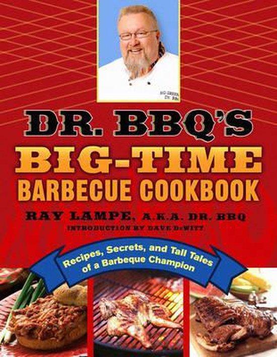 Boek cover Dr. BBQs Big-Time Barbeque Cookbook van Ray Lampe (Paperback)