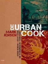 De Urban Cook. Goed koken - echt eten en 'n duurzame toekomst
