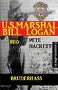 Bruderhass (U.S. Marshal Bill Logan, Band 110)