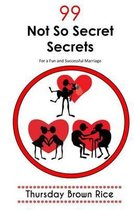 99 Not So Secret Secretsfor a Fun and Successful Marriage (Consolidated)