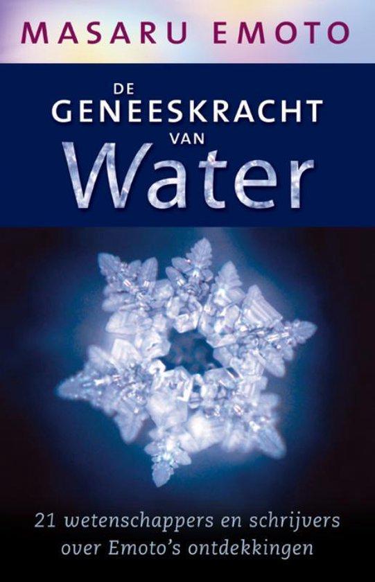 De geneeskracht van water - Masuru Emoto |