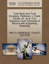 Tyler Bank and Trust Company, Petitioner, V. Frank Carder, Sr., Et Al. U.S. Supreme Court Transcript of Record with Supporting Pleadings