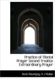 Practice of Mental Prayer Second Treatise Extraordinary Prayer