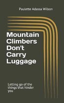 Mountain Climbers Don't Carry Luggage