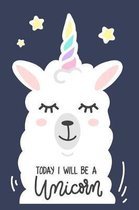 Llamicorn - Today I will be A Unicorn Mid Year Academic Journal For Teachers, Students & Parents