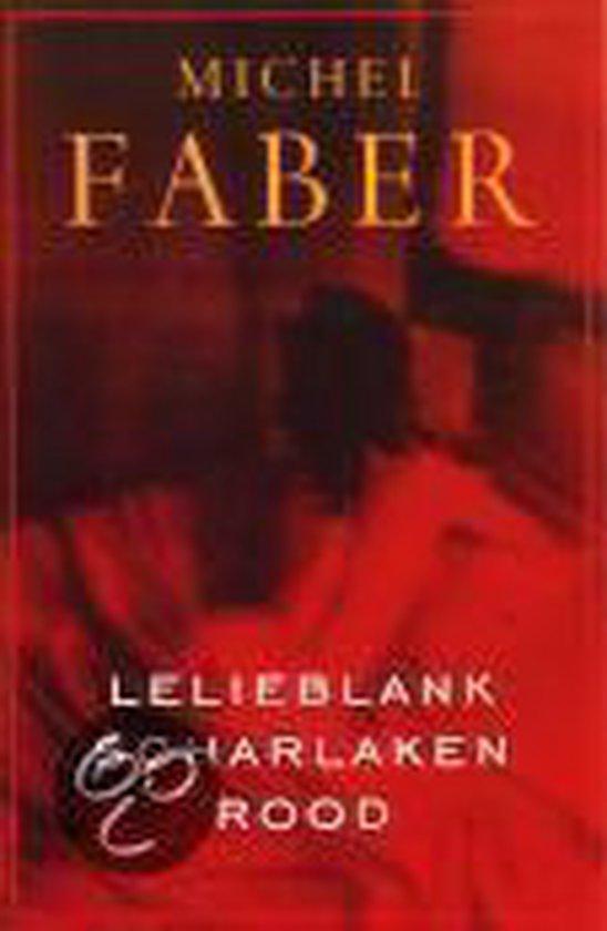 Lelieblank, Scharlaken Rood - Michel Faber |