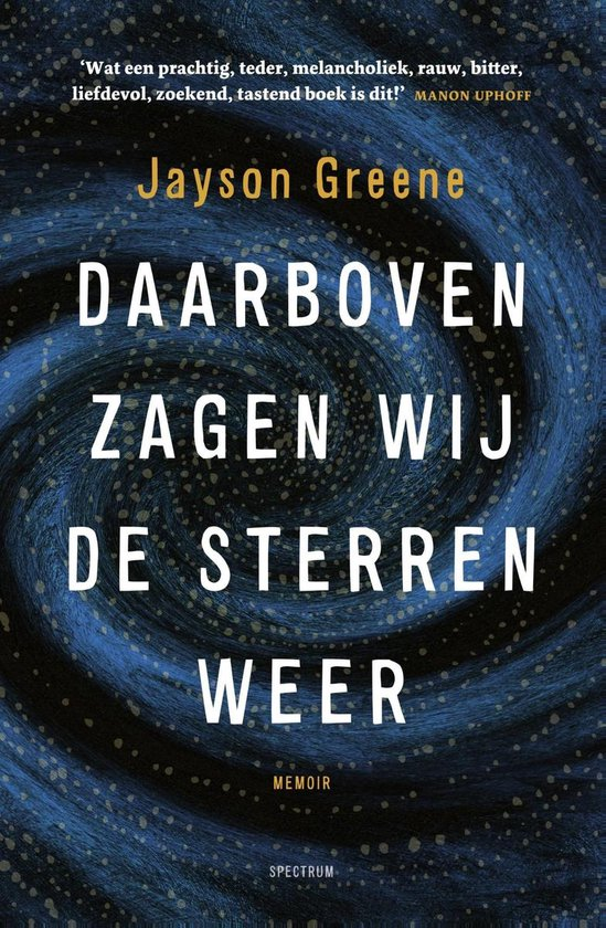 Daarboven zagen wij de sterren weer - Jayson Greene  