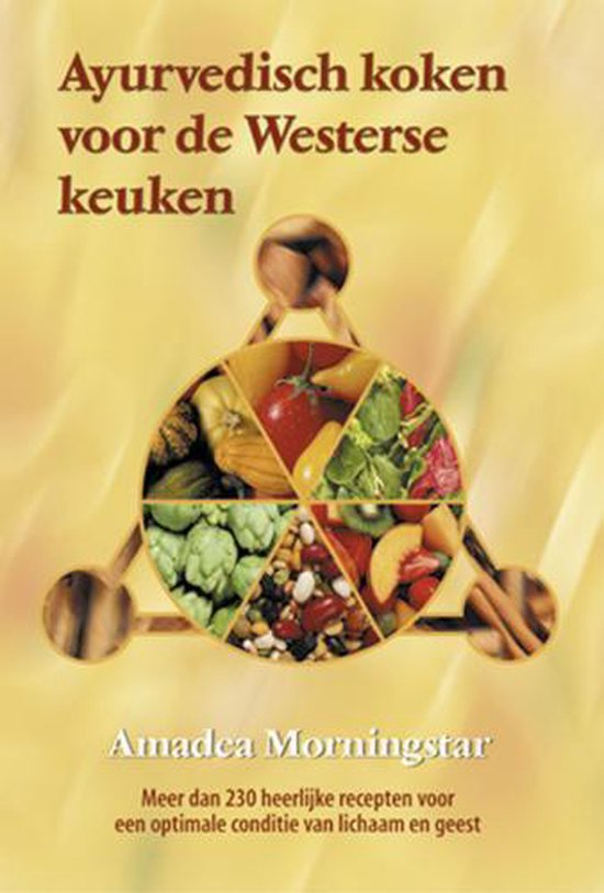 Ayurvedisch koken voor de Westerse keuken - A. Morningstar pdf epub