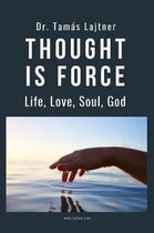 Thought is Force