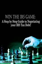 Win the IRS Game