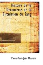 Histoire de La Decouverte de La Circulation Du Sang