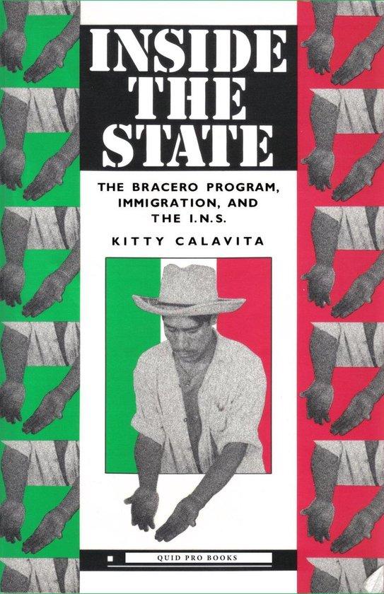 Boek cover Inside the State: The Bracero Program, Immigration, and the I.N.S. van Kitty Calavita