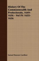History Of The Commonwealth And Protectorate, 1649-1656 - Vol IV
