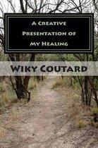 A Creative Presentation of My Healing