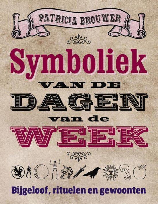Symboliek van de dagen van de week - Patricia Brouwer | Fthsonline.com