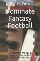 Dominate Fantasy Football