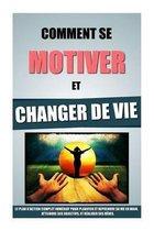 Comment Se Motiver Et Changer de Vie
