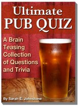 Ultimate Pub Quiz: A Brain Teasing Collection of Trivia Questions and Answers