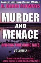 Omslag Murder and Menace: Riveting True Crime Tales (Vol. 2)
