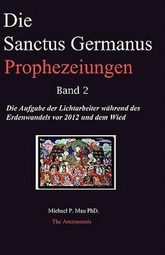 Die Sanctus Germanus Prophezeiungen Band 2