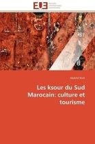 Les Ksour Du Sud Marocain