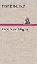 Der Fr hliche Diogenes
