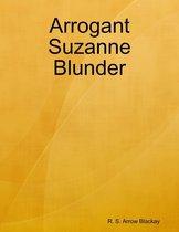 Arrogant Suzanne Blunder