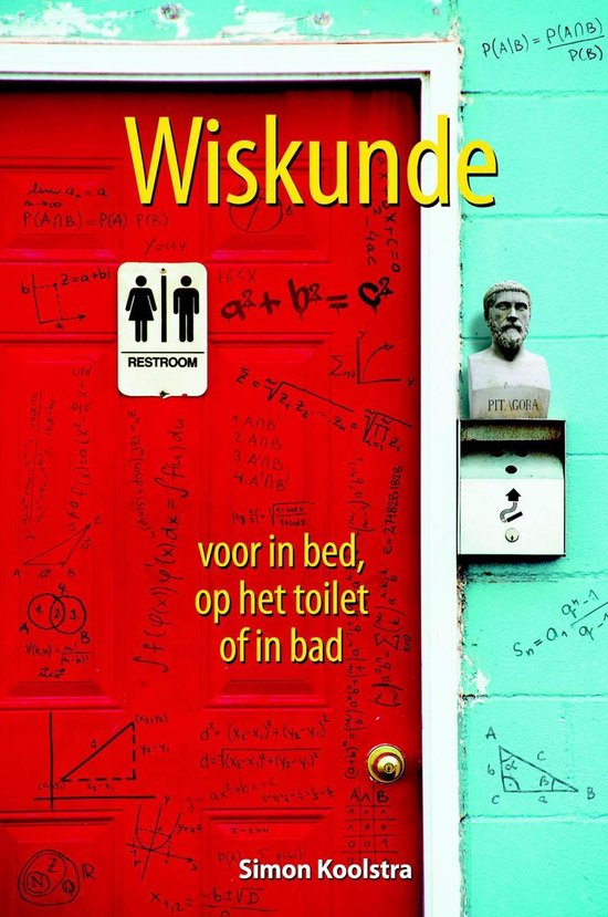 Wiskunde voor in bed, op het toilet of in bad - Simon Koolstra |
